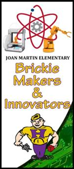Joan Martin Elementary Brickie Makers & Innovators Banner