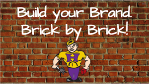 Build Your Brand, Brick By Brick