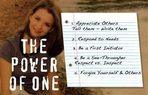 The Power of One list - Appreciate Others, Respond to Needs, Be a First Initiator, Be a See Througher, Forgive Yourself/Other